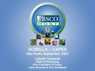Lidiette Quesada EBSCO Publishing Vice President of Sales, Latin America  the Caribbean