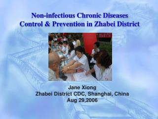 Non-infectious Chronic Diseases   Control  Prevention in Zhabei District