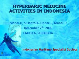 HYPERBARIC MEDICINE ACTIVITIES IN INDONESIA
