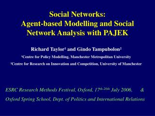 Social Networks: Agent-based Modelling and Social Network Analysis with PAJEK
