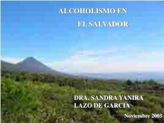 DRA. SANDRA YANIRA LAZO DE GARCIA Noviembre 2005