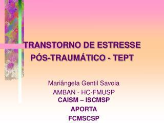TRANSTORNO DE ESTRESSE P S-TRAUM TICO - TEPT
