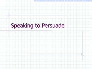 Speaking to Persuade
