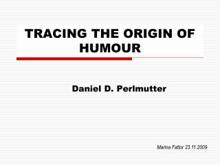 TRACING THE ORIGIN OF HUMOUR