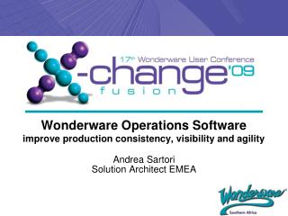 Wonderware Operations Software improve production consistency, visibility and agility