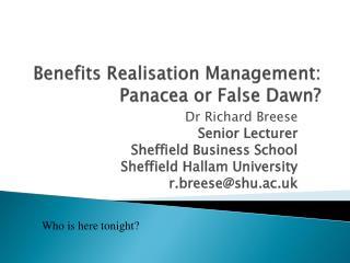 Benefits Realisation Management: Panacea or False Dawn
