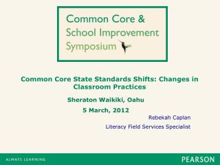 Common Core State Standards Shifts: Changes in Classroom Practices