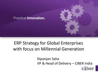 ERP Strategy for Global Enterprises with focus on Millennial Generation