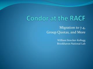 Condor at the RACF