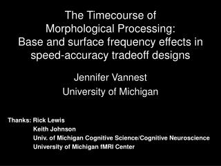 The Timecourse of  Morphological Processing:  Base and surface frequency effects in speed-accuracy tradeoff designs