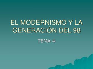 EL MODERNISMO Y LA GENERACI N DEL 98
