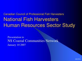 Canadian Council of Professional Fish Harvesters National Fish Harvesters  Human Resources Sector Study