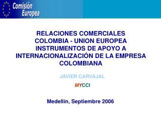 RELACIONES COMERCIALES COLOMBIA - UNION EUROPEA INSTRUMENTOS DE APOYO A INTERNACIONALIZACI N DE LA EMPRESA COLOMBIANA