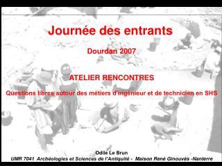 Journ e des entrants   Dourdan 2007   ATELIER RENCONTRES  Questions libres autour des m tiers d ing nieur et de technici