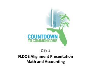 Day 3 FLDOE Alignment Presentation Math and Accounting