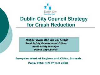 Dublin City Council Strategy               for Crash Reduction