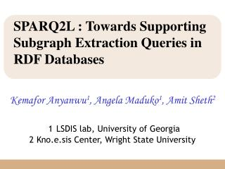 SPARQ2L : Towards Supporting Subgraph Extraction Queries in RDF Databases