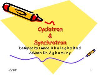 Cyclotron    Synchrotron