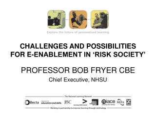 CHALLENGES AND POSSIBILITIES  FOR E-ENABLEMENT IN  RISK SOCIETY