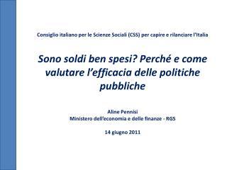Consiglio italiano per le Scienze Sociali CSS per capire e rilanciare l Italia  Sono soldi ben spesi Perch  e come valut
