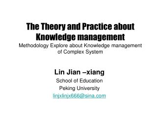 The Theory and Practice about Knowledge management Methodology Explore about Knowledge management of Complex System