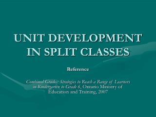 UNIT DEVELOPMENT IN SPLIT CLASSES