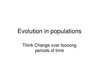 Evolution in populations