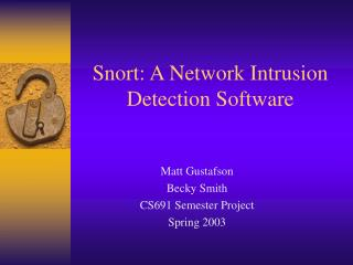Snort: A Network Intrusion Detection Software