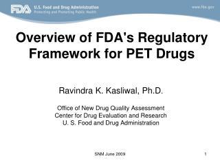 Overview of FDAs Regulatory Framework for PET Drugs