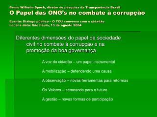 Bruno Wilhelm Speck, diretor de pesquisa da Transpar ncia Brasil O Papel das ONG s no combate   corrup  o  Evento: Di lo