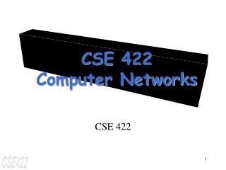 CSE 422 Computer Networks