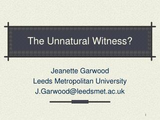 The Unnatural Witness