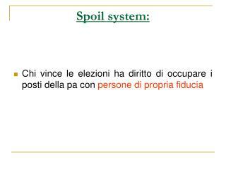 Spoil system: