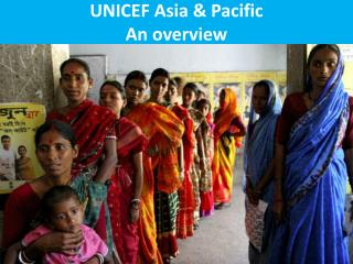 UNICEF Asia  Pacific  An overview