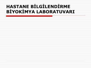 HASTANE BILGILENDIRME BIYOKIMYA LABORATUVARI