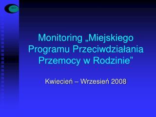 Monitoring  Miejskiego Programu Przeciwdzialania Przemocy w Rodzinie