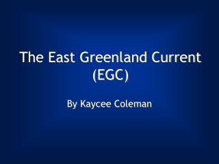 The East Greenland Current EGC