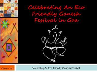 Celebrating An Eco Friendly Ganesh Festival in Goa