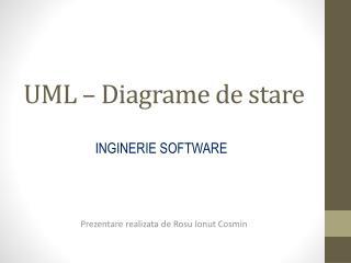 UML   Diagrame de stare