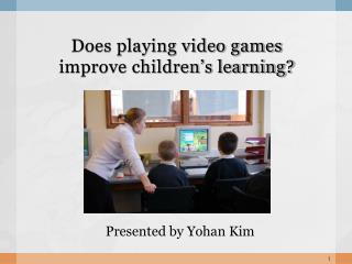 Does playing video games  improve children s learning