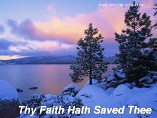 Thy Faith Hath Saved Thee