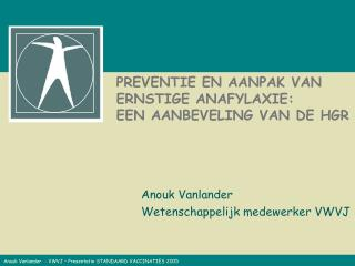 PREVENTIE EN AANPAK VAN ERNSTIGE ANAFYLAXIE:  EEN AANBEVELING VAN DE HGR