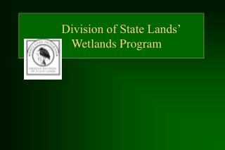 Division of State Lands     Wetlands Program