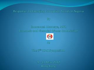 Responses to Emerging Corruption Trends In Nigeria  By  Emmanuel Akomaye, MFR Economic and Financial Crimes Commission