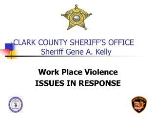 CLARK COUNTY SHERIFF S OFFICE       Sheriff Gene A. Kelly