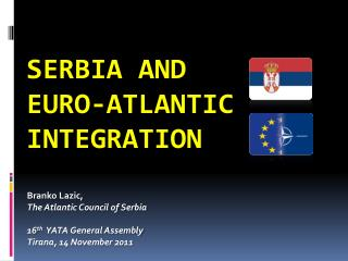 SERBIA and  EURO-ATLANTIC INTEGRATION