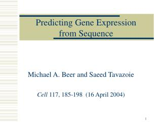 Michael A. Beer and Saeed Tavazoie  Cell 117, 185-198  16 April 2004