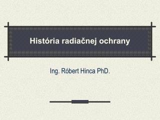 Hist ria radiacnej ochrany