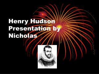 Henry Hudson Presentation by Nicholas
