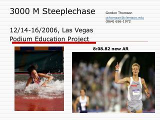 3000 M Steeplechase   Gordon Thomson       gthomsonclemson       864 656-1972